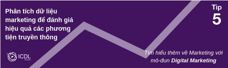 Tip 5- Digital marketing: Cập nhật và phân tích dữ liệu.